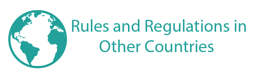 Rules and Regulations in Other Countries